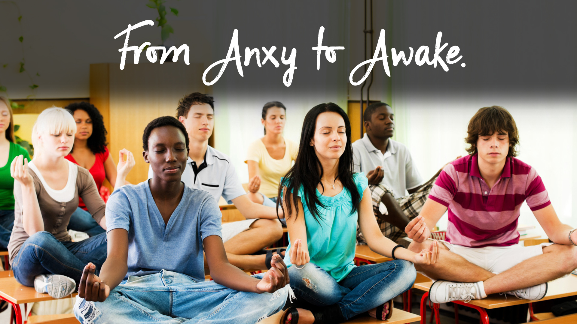 From Anxy to Awake